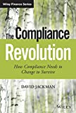 img - for The Compliance Revolution: How Compliance Needs to Change to Survive (Wiley Finance) book / textbook / text book