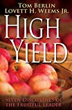 High Yield: Seven Disciplines of the Fruitful Leader