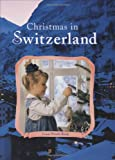 img - for Christmas in Switzerland (Christmas Around the World) (Christmas Around the World Series) book / textbook / text book