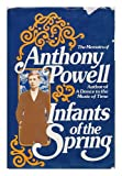 Infants of the Spring: The Memoirs of Anthony Powell (0030209919) by Powell, Anthony