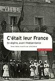 C'était leur France: En Algérie, avant l'Indépendance (2070781690) by Sebbar, Leïla