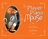 The Player Piano Mouse