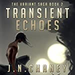 Transient Echoes: The Variant Saga, Book 2 | JN Chaney