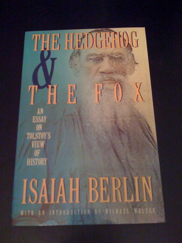 isaiah berlin hedgehog and the fox essay The hedgehog and the fox: an essay on tolstoy's the hedgehog and the fox is an essay by philosopher isaiah berlin, one of his most popular essays with the.