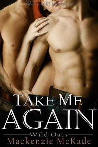 Take Me Again: Wild Oats, Book 2