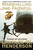 Marshalling The Faithful: The Marines First Year In Vietnam