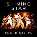 Shining Star: Braving the Elements of Earth, Wind & Fire (       UNABRIDGED) by Philip Bailey, Keith Zimmerman, Kent Zimmerman Narrated by Philip Bailey