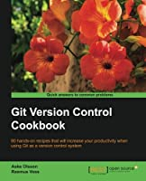 Git Version Control Cookbook Front Cover