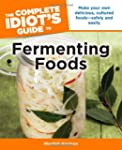 The Complete Idiot's Guide to Ferment...