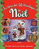 echange, troc Collectif - Le livre des 50 bricolages de Noël
