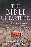 img - for The Bible Unearthed: Archaeology's New Vision of Ancient Israel and the Origin of Its Sacred Texts book / textbook / text book