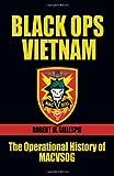 Black Ops, Vietnam: The Operational History of MACVSOG