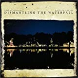 Dismantling the Waterfall: The Mill Sessions, Vol. 1by Matthew Bourne