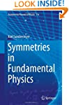 Symmetries in Fundamental Physics