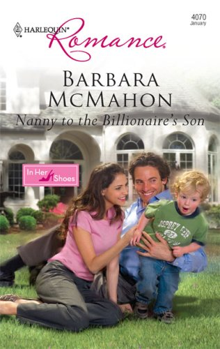 Nanny To The Billionaire's Son (Harlequin Romance), BARBARA MCMAHON