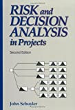 Risk and Decision Analysis in Projects (Cases in project and program management series)