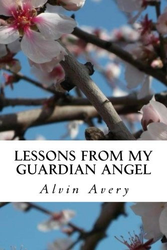 Book: Lessons from my Guardian Angel by Alvin Avery