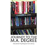 Journey To The M.A. Degree : Educational Psychological And Literacy