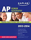 img - for Kaplan AP Human Geography 2013-2014 by Swanson, Kelly unknown edition [Paperback(2012)] book / textbook / text book
