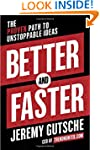 Better and Faster: The Proven Path to...