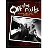 Off the Rails: Aboard the Crazy Train in the Blizzard of Ozzby Rudy Sarzo
