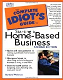 The Complete Idiot's Guide to Starting a Home-Based Business (2nd Edition) (0028638425) by Weltman, Barbara