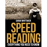 Speed Reading - Everything You Need To Know (Life Skills Series Book 1) ~ Sarah Whittaker
