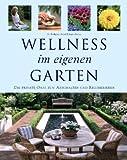 Wellness im eigenen Garten. Die private Oase zum Abschalten und Regenerieren