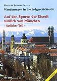 img - for Auf den Spuren der Eiszeit s dlich von M nchen -  stlicher Teil book / textbook / text book