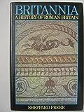 img - for Britannia: A History of Roman Britain book / textbook / text book