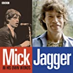 Mick Jagger In His Own Words: BBC Arc...