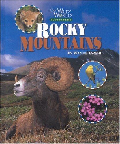 Rocky Mountains (Our Wild World)
