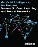 Deep Learning and Neural Networks (Artificial Intelligence for Humans)