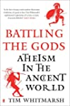 Battling the Gods: Atheism in the Anc...