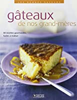 Les bonnes saveurs - Gâteaux de nos grand-mères
