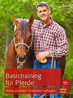 Basistraining für Pferde: Richtig ausbilden   Problemen vorbeugen von BLV Buchverlag