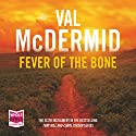 Fever of the Bone Audiobook by Val McDermid Narrated by Saul Reichlin