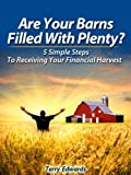img - for Are Your Barns Filled With Plenty? - 5 Simple Steps To Receiving Your Financial Harvest book / textbook / text book