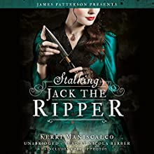 Stalking Jack the Ripper | Livre audio Auteur(s) : Kerri Maniscalco, James Patterson Narrateur(s) : Nicola Barber