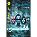 Slow River (S.F. MASTERWORKS)by Nicola Griffith