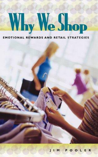 Why We Shop: Emotional Rewards and Retail Strategies