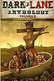 Dark Lane Anthology: Volume Three: Volume 3