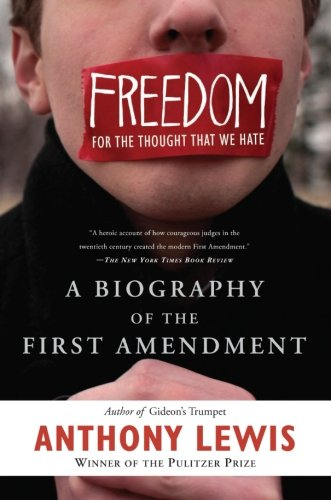 Freedom for the Thought That We Hate: A Biography of the...