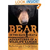 Bear in the Back Seat: Adventures of a Wildlife Ranger in the Great Smoky Mountains National Park (Volume 1)