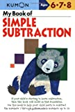 img - for My Book of Simple Subtraction (Kumon Workbooks) book / textbook / text book