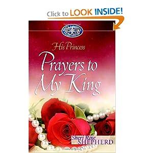 Prayers to My King (His Princess) Sheri Rose Shepherd