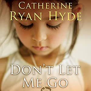 Don't Let Me Go Audiobook