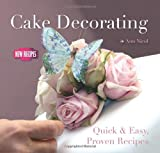 Ann Nicol Cake Decorating: Quick and Easy Recipes (Quick and Easy, Proven Recipes)
