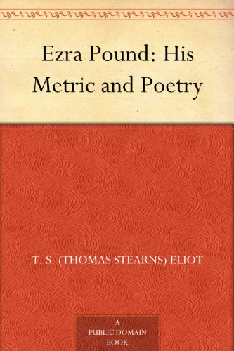 the early life and poetry career of popular poet ezra pound Early years thomas stearns ts eliot was born in st  eliot began a lifelong friendship with american poet ezra pound,  //wwwbiographycom/people/ts-eliot.