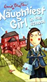 Enid Blyton Naughtiest Girl: 1: Naughtiest Girl In The School
